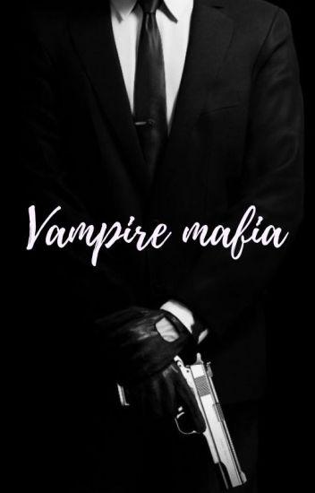 Vampire mafia✔