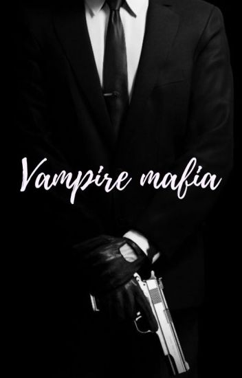 Vampire mafian✔