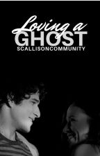 Loving a Ghost → Scallison by scallisoncommunity