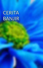 CERITA BANJIR by SureBanjir
