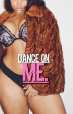 DANCE ON ME // l.p. au by urwifejazzy