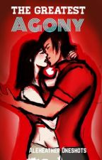 The Greatest Agony {Aleheather One-Shots} by ClacliBraveFrost