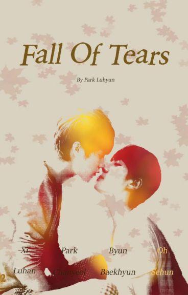 Fall of Tears {Hunhan / ChanBaek}