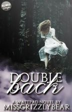Double Back - Mistwater Chronicles #1 by MissGrizzlyBear