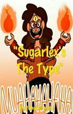 •●SugarLex's The Type...●• by tonobarbaco