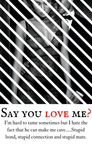 Say you love me (Short Story)