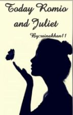 Today Romeo And Juliet by RainaKhan11
