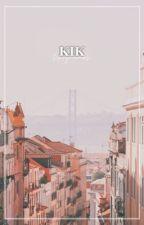 kik | book 1 by threeemptyroses