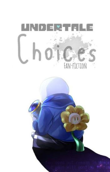 Choices ~ Undertale fan fiction~ Sans.