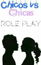 Chicos Vs Chicas [ROLE PLAY] by -UnicornLay
