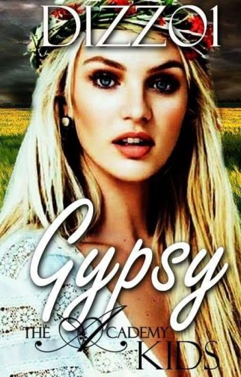 Gypsy - Book 3 of The Academy Kids Series (Coming October)