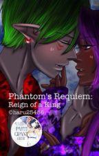 Phantom's Requiem Book 2: Reign Of A King by haruhifujioka25486