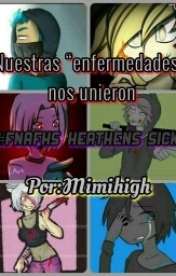 """""""Nuestras """"Enfermedades Nos Unieron""""  #SickFNAFHS"""