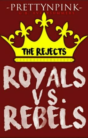 The Rejects: Royals Vs. Rebels  by -PrettyNPink-