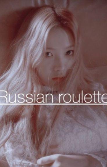 Russian roulette •Bangtanvelvet