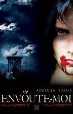 Envoûte-moi ... by Vampirella2002