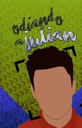 Odiando a Julian ( WL#1) by ClicheWolf