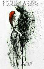Forgotten Whispers  by EbonySanctum