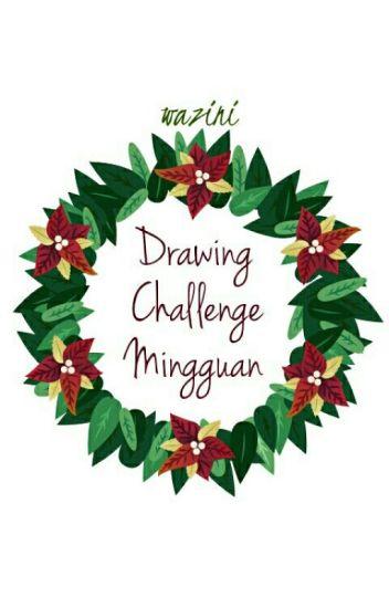DRAWING CHALLENGE MINGGUAN