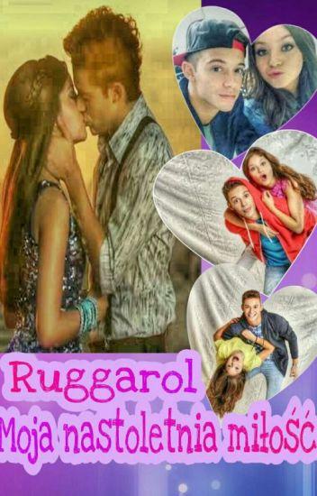 Ruggarol-Moja nastoletnia miłość