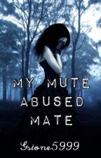 MY MUTE ABUSED MATE by gstone5999
