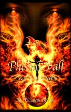 Phoenix Fall: Rise Of The Phoenix by LizzyBeII