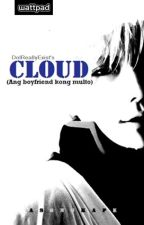 CLOUD: Ang Boyfriend Kong Multo by DoIReallyExist