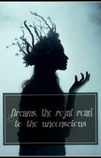 Dreams, The Royal Road To The Unconscious by BloodParadise