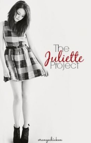 The Juliette Project by orangechicken