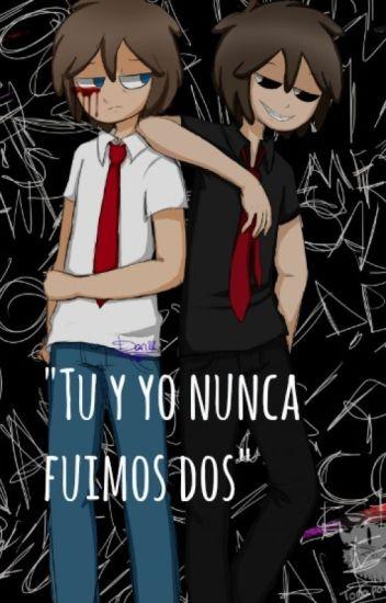 """""""Tú y yo nunca fuimos dos."""" /F R E D D E D Y/"""