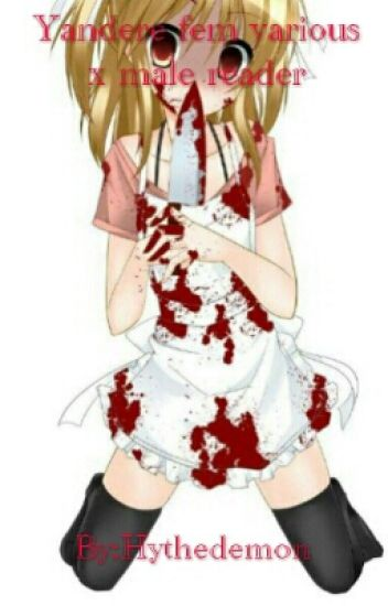 yandere female various x male reader (No More Requests)