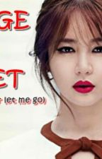 REVENGE NG PANGET (You'll wish You never let me GO) by ThatBoyIsMine