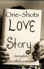 One-Shots - Love story by Jazzydou