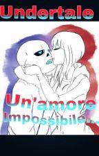 Undertale-Un' Amore Impossibile by Myself_my_BestFriend