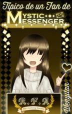 Típico de un fan de Mystic Messenger by Wenyitan