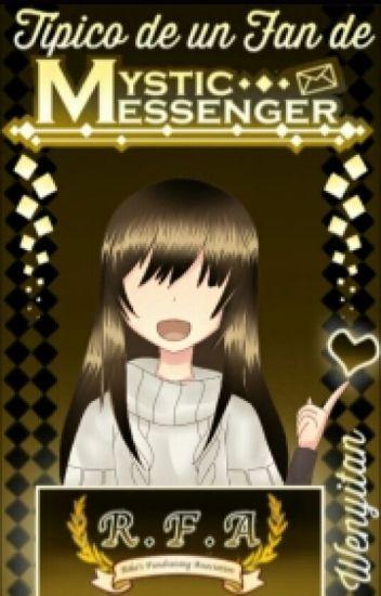Típico de un fan de Mystic Messenger