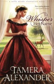 To Whisper Her Name (Belle Meade Plantation Series #1) by liopleacalcon