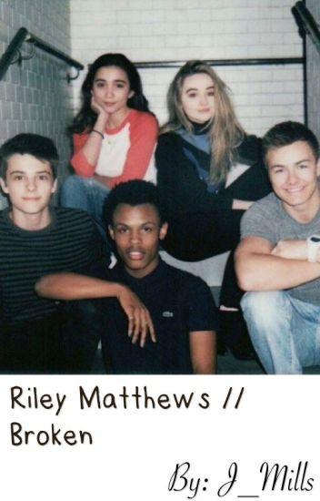 Broken // Riley Matthews