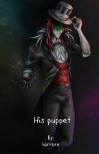 Его марионетка / His puppet by horrore