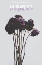 La playlist de un corazón roto.  by Theanonymouswriterxx