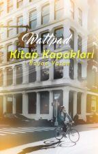 Wattpad Kitap Kapakları by Bayan_Yazan