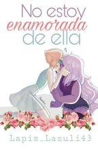 No Estoy Enamorada De Ella by Lapis_Lazuli43