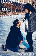 Babysitting the Bad Boy: Books 1&2 by Bethany_V