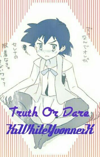 THE SHOW!!Truth Or Dare (Pokeani)