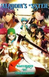 Aladdin's Sister: Magi x reader by PikachuGeeky