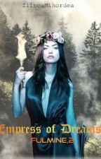Empress of Dreams(Fulmine,#2) by IlincaMihordea