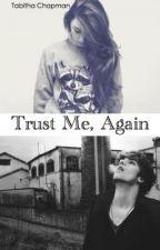 Trust Me, Again by VasilisaDragomir