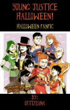 Young Justice Halloween Fanfic! by ortizluna