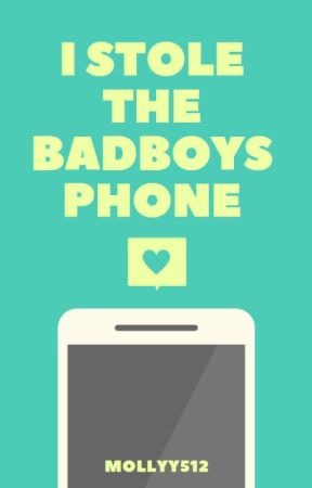 I stole the bad boys phone✔ (wattys 2017) by mollyy512