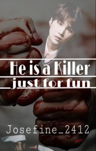 He is a killer just for fun... (BTS/YoonKook)